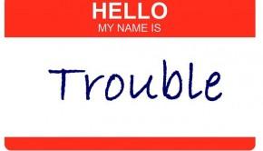 trouble-big